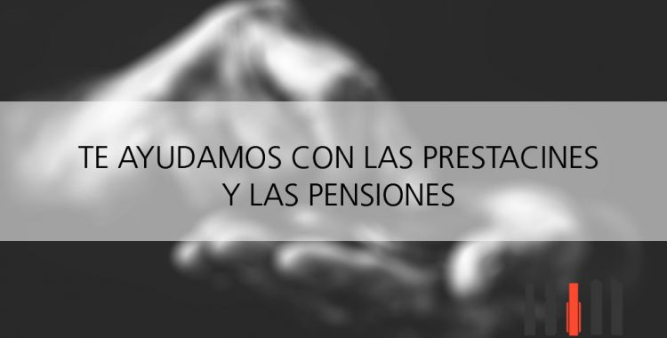 Abogados especialistas en pensiones y prestaciones